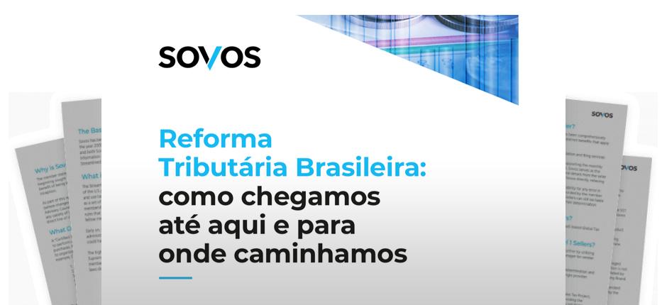 Reforma Tributária Brasileira: como chegamos até aqui e para onde caminhamos